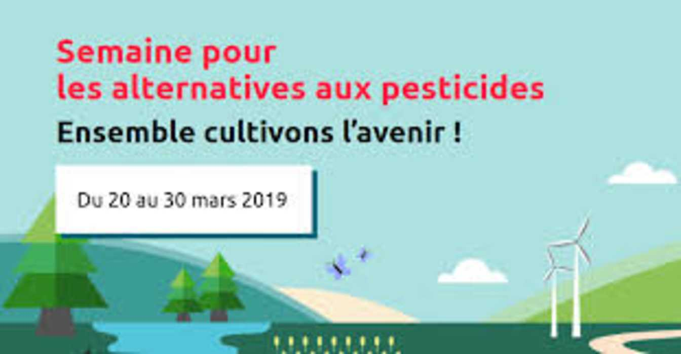 Semaine pour les alternatives aux pesticides du 20 au 30 mars 2019 0